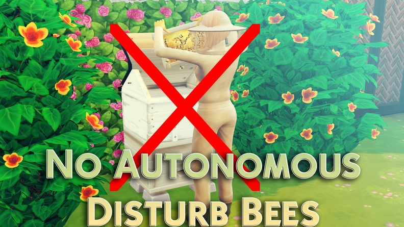 The Sims 4: No Autonomous Disturb Bees